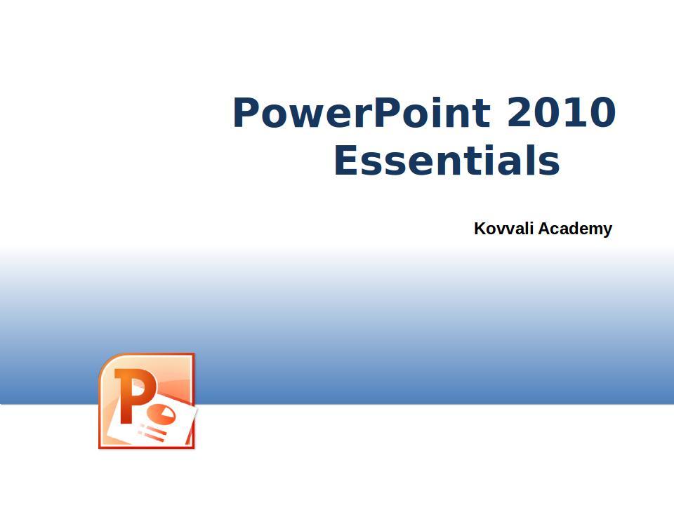 PowerPoint 2010 Essentials