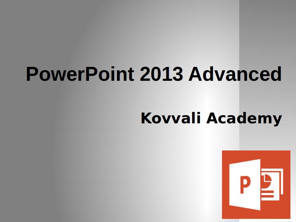 PowerPoint 2013 Advanced